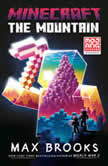Minecraft: The Mountain An Official Minecraft Novel, Max Brooks