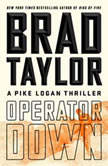 Operator Down A Pike Logan Thriller, Brad Taylor
