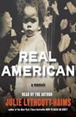 Real American A Memoir, Julie Lythcott-Haims