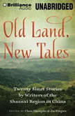 Old Land, New Tales 20 Short Stories by Writers of the Shaanxi Region in China, Chen Zhongshi