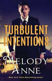 Turbulent Intentions, Melody Anne