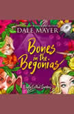 Bones in the Begonias Book 2: Lovely Lethal Gardens, Dale Mayer