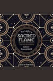 To Light a Sacred Flame Practical Witchcraft for the Millennium, Silver RavenWolf