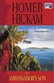 The Ambassador's Son, Homer Hickam