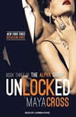 Unlocked, Maya Cross