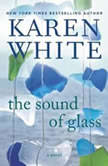 The Sound of Glass, Karen White