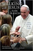 Walking with Jesus A Way Forward for the Church, Pope Francis