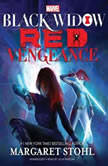 Marvels Black Widow: Red Vengeance, Margaret Stohl