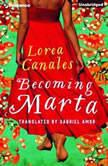 Becoming Marta, Lorea Canales