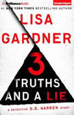 3 Truths and a Lie A Detective D. D. Warren Story, Lisa Gardner
