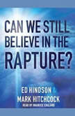 Can We Still Believe in the Rapture?, Mark Hitchcock