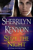 Seize the Night, Sherrilyn Kenyon