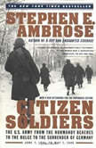Citizen Soldiers, Stephen E. Ambrose