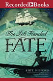 The Left-Handed Fate, Kate Milford