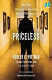 Priceless How I Went Undercover to Rescue the World's Stolen Treasures, Robert K. Wittman