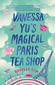 Vanessa Yu's Magical Paris Tea Shop, Roselle Lim