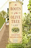 The Roots of the Olive Tree, Courtney Miller Santo