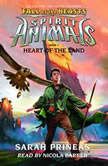 Spirit Animals: Fall of the Beasts, Book #5: Heart of the Land, Sarah Prineas
