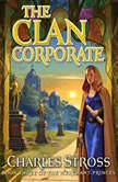 The Clan Corporate Book Three of the Merchant Princess, Charles Stross