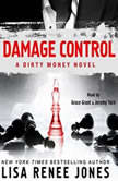 Damage Control A Dirty Money Novel, Lisa Renee Jones