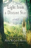 Light from a Distant Star, Mary McGarry Morris