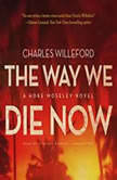 The Way We Die Now, Charles Willeford