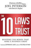 The 10 Laws of Trust Building the Bonds That Make a Business Great, Joel Peterson