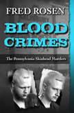Blood Crimes The Pennsylvania Skinhead Murders, Fred Rosen