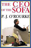 The CEO of the Sofa, P. J. O'Rourke