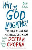 Why is God Laughing? The Path to Joy and Spiritual Optimism, Deepak Chopra, M.D.