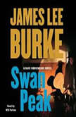 Swan Peak A Dave Robicheaux Novel, James Lee Burke
