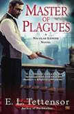 Master of Plagues, E.L. Tettensor