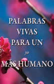 Palabras vivas para un yo más humano , Fredo Velazquez