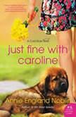 Just Fine with Caroline A Cold River Novel, Annie England Noblin