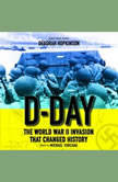 D-Day: The World War II Invasion That Changed History, Deborah Hopkinson