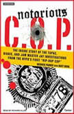 "Notorious C.O.P. The Inside Story of the Tupac, Biggie, and Jam Master Jay Investigations from NYPD's First ""Hip-Hop Cop"", Matt Diehl"