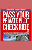 Pass Your Private Pilot Checkride 3.0, Jason Schappert