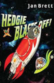 Hedgie Blasts Off!, Jan Brett