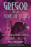 The Underland Chronicles Book Five: Gregor and the Code of Claw, Suzanne Collins