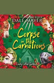 Corpse in the Carnations Book 3: Lovely Lethal Gardens, Dale Mayer