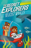 The Secret Explorers and the Lost Whales, DK