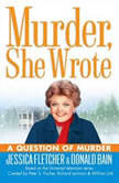 Murder, She Wrote: A Question of Murder, Jessica Fletcher; Donald Bain