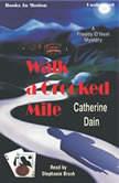 Walk A Crooked Mile, Catherine Dain
