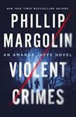 Violent Crimes An Amanda Jaffe Novel, Phillip Margolin