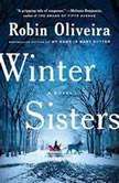 Winter Sisters, Robin Oliveira