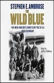 The Wild Blue, Stephen E. Ambrose