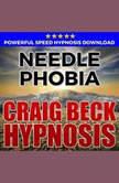 Needle Phobia: Hypnosis Downloads, Craig Beck