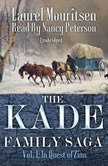 The Kade Family Saga, Vol. 1 In Quest of Zion, Laurel Mouritsen