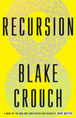 Recursion A Novel, Blake Crouch
