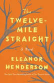 The Twelve-Mile Straight, Eleanor Henderson